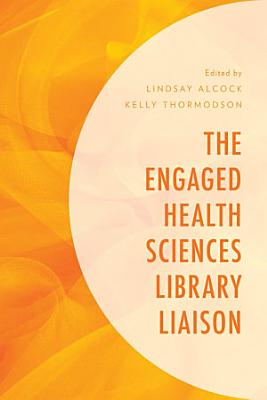 The Engaged Health Sciences Library Liaison
