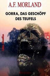 Gorra, das Geschöpf des Teufels: Cassiopeiapress Grusel-Krimi
