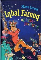Iqbal Farooq og kronjuvelerne: Bind 2