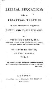 Liberal Education: Or, a Practical Treatise on the Methods of Acquiring Useful and Polite Learning, Volume 1