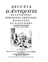 Recueil d'antiquites egyptiennes, etrusques, grecques et romaines. [Tome premier-septieme]: Volume6