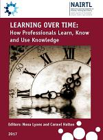 Learning Over Time: How Professionals Learn, Know and Use Knowledge