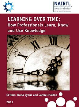 Learning Over Time  How Professionals Learn  Know and Use Knowledge PDF