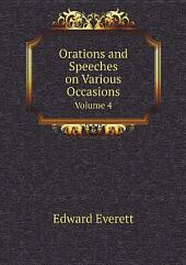 Orations and Speeches on Various Occasions: Volume 1