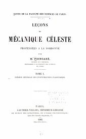 Leçons de mécanique céleste professées à la Sorbonne: Volume1