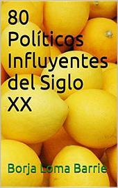 80 Políticos Influyentes del Siglo XX