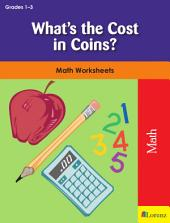 What's the Cost in Coins?: Math Worksheets