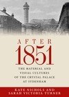 After 1851: The Material and Visual Cultures of the Crystal Palace at Sydenham