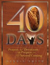 40 Days: Prayers and Devotions to Prepare for the Second Coming