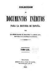 Colección de documentos inéditos para la historia de España: Volúmenes 53-54