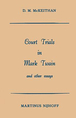 Court Trials in Mark Twain and other Essays PDF