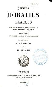 Quintus Horatius Flaccus: cum variis lectionibus argumentis, notis veteribus ac novis, quibus accedit recens omniumque locupletissimus, Volume 1