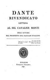Dante rivendicato. Lettera al sig. cavalier Monti, dell'autore del Prospetto del Parnaso italiano [i.e. F. Torti].