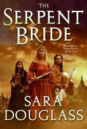 The Serpent Bride: DarkGlass Mountain: Book One