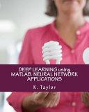Deep Learning Using MATLAB  Neural Network Applications PDF