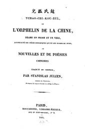 Tchao-chi-kou-eul: ou, L'orphelin de la Chine : drame en prose et en vers, accompagné des pièces historiques qui, en ont fourni le sujet de nouvelles et poésies chinoises