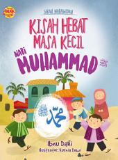 Sirah Nabawiyah: Kisah Hebat Masa Kecil Nabi Muhammad Saw