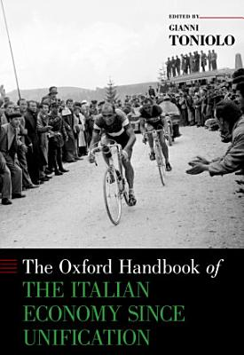 The Oxford Handbook of the Italian Economy Since Unification