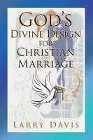 God s Divine Design for Christian Marriage PDF