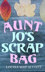 Aunt Jo s Scrap Bag  Vol  1 6  PDF