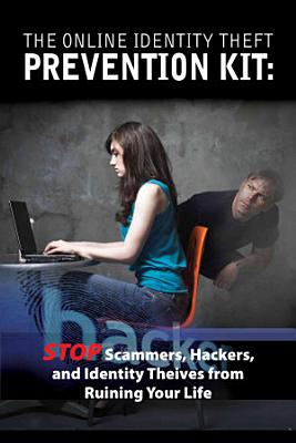 The Online Identity Theft Prevention Kit