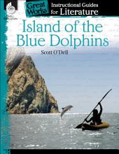 Island of the Blue Dolphins: An Instructional Guide for Literature: An Instructional Guide for Literature
