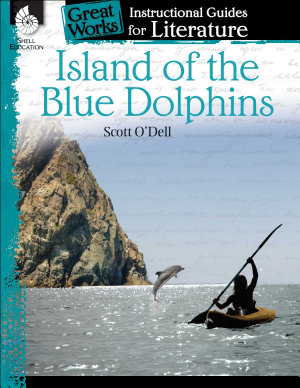 Island of the Blue Dolphins  An Instructional Guide for Literature