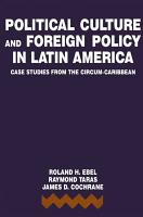 Political Culture and Foreign Policy in Latin America PDF