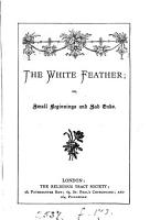 The White Feather  Or  Small Beginnings and Sad Ends PDF