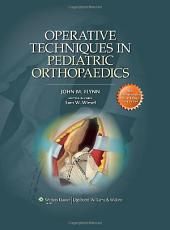 Operative Techniques in Pediatric Orthopaedics