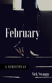 February: A Screenplay