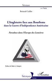 Angleterre face aux Bourbons dans la guerre d'Indépendance Américaine: Paradoxe dans l'Europe des Lumières