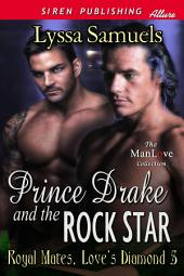 Prince Drake and the Rock Star [Royal Mates, Love's Diamond 5]