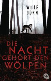 Die Nacht gehört den Wölfen
