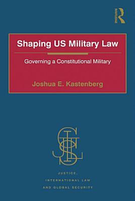 Shaping US Military Law PDF