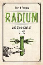 Radium and the Secret of Life