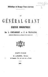 Le Général Grant. Esquisse biographique