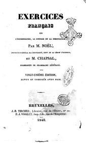 Exercices français sur l'orthographe, la syntaxe et la ponctuation par m. Noël et m. Chapsal