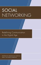 Social Networking: Redefining Communication in the Digital Age