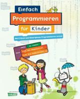 Einfach Programmieren f  r Kinder PDF