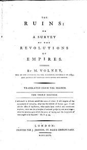 The Ruins: Or a Survey of the Revolutions of Empires. By M. Volney, ... Translated from the French