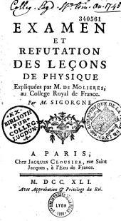 Examen et réfutation des leçons de physique expliquées par M. de Molières, au collège royal de France, par M. Sigorgne
