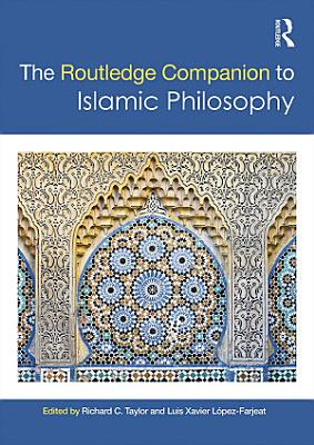 The Routledge Companion to Islamic Philosophy PDF