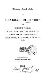 Mason's court guide and general directory for Brentford, Kew, Ealing, &c