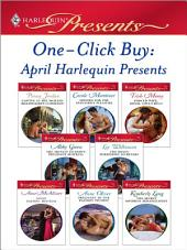 One-Click Buy: April 2009 Harlequin Presents: Captive at the Sicilian Billionaire's Command\Bedded for the Spaniard's Pleasure\Forced Wife, Royal Love-Child\The French Tycoon's Pregnant Mistress\The Boss's Forbidden Secretary\Savas' Defiant Mistress
