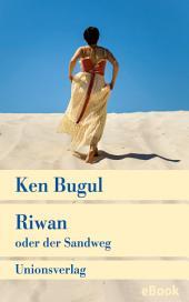 Riwan oder der Sandweg: Roman