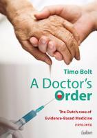 A doctor s order  The Dutch Case of Evidence Based Medicine  1970 2015  PDF