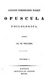 Opuscula Philologica. Edidit Fr. Th. Welcker
