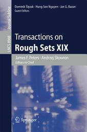 Transactions on Rough Sets XIX