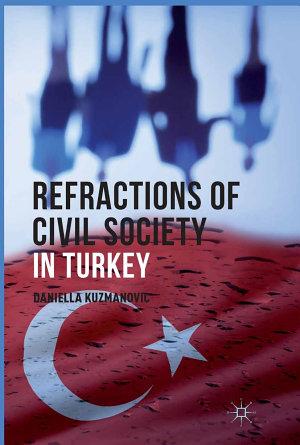 Refractions of Civil Society in Turkey PDF